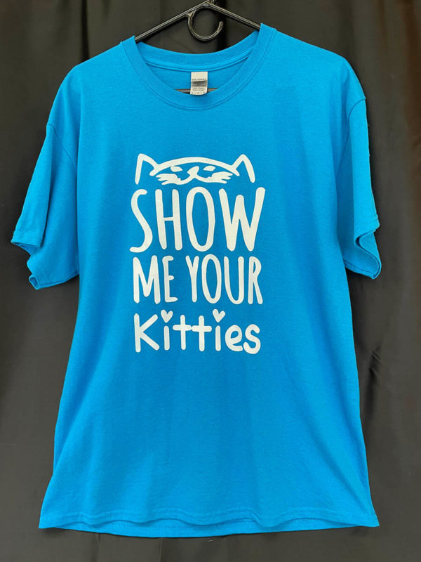 Show Me Your Kitties Tshirt